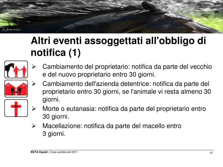Altri eventi assoggettati all'obbligo di notifica (1)