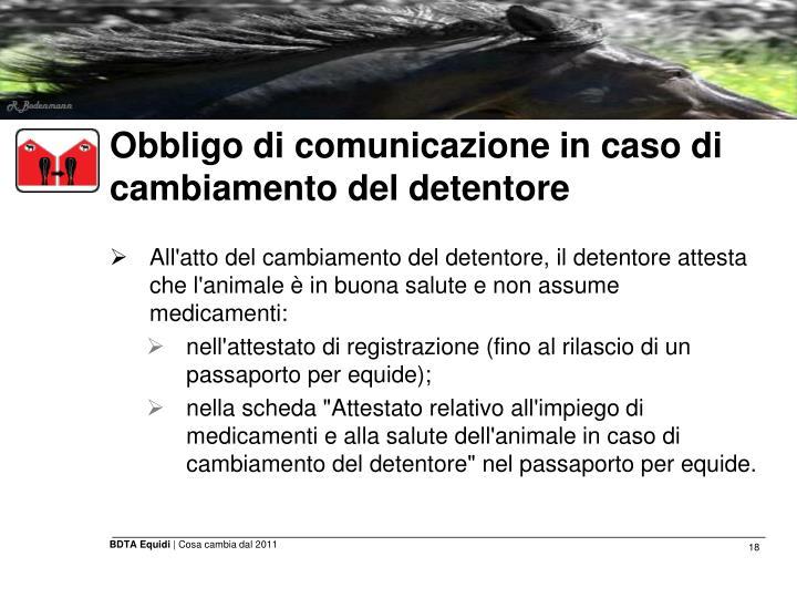 Obbligo di comunicazione in caso di cambiamento del detentore