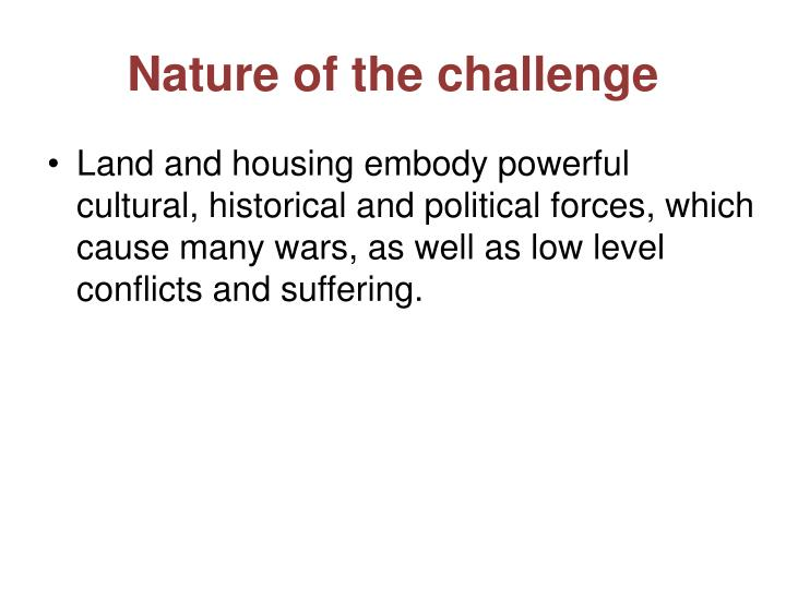 Nature of the challenge