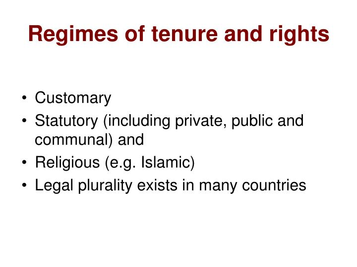 Regimes of tenure and rights