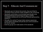 step 5 educate and communicate
