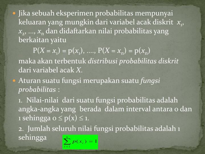 Jika sebuah eksperimen probabilitas mempunyai keluaran yang mungkin dari variabel acak diskrit