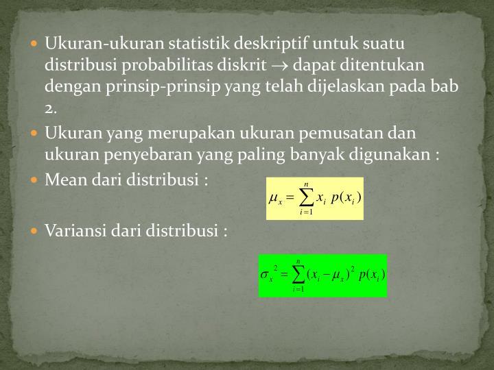 Ukuran-ukuran statistik deskriptif untuk suatu distribusi probabilitas diskrit