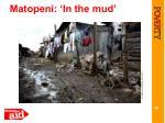 matopeni in the mud
