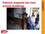 patricia inspects her new school buildings