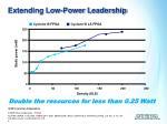 extending low power leadership