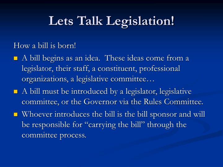 Lets Talk Legislation!