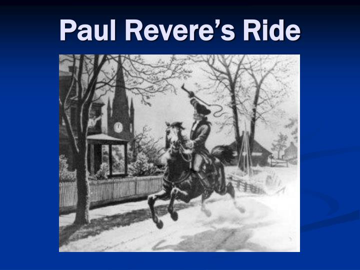 "paul revere s true ride Myths and facts of paul revere's ride from the impression that revere rode alone to the common mistake of who was the ""one if by land, two if by sea"" signal intended for, the story about the famous ride is full of myths that are intriguing to explore."