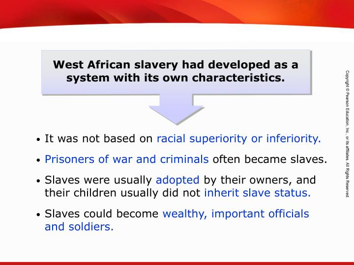 West African slavery had developed as a system with its own characteristics.