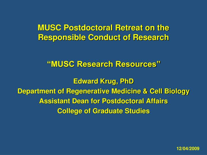 musc postdoctoral retreat on the responsible conduct of research n.