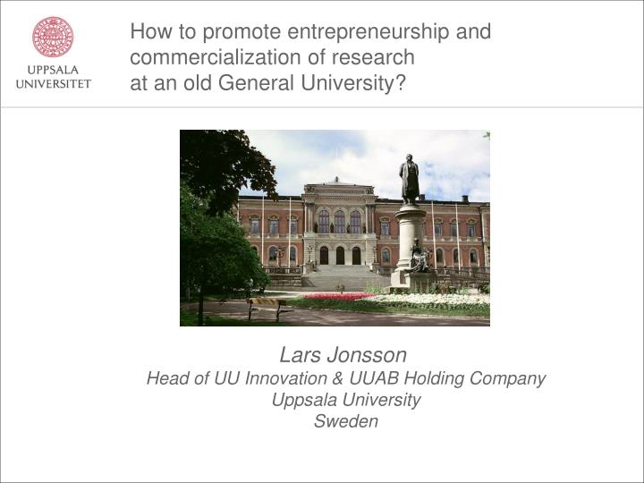 How to promote entrepreneurship and commercialization of research at an old general university