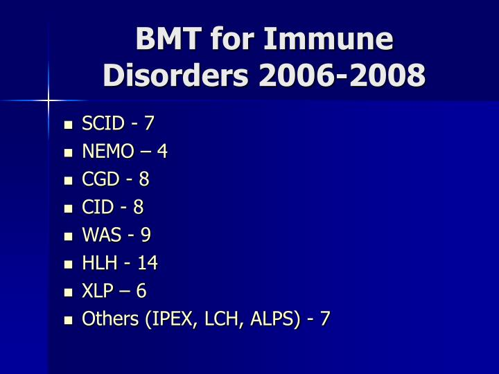 Bmt for immune disorders 2006 2008