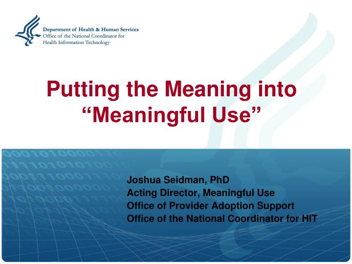 Putting the meaning into meaningful use