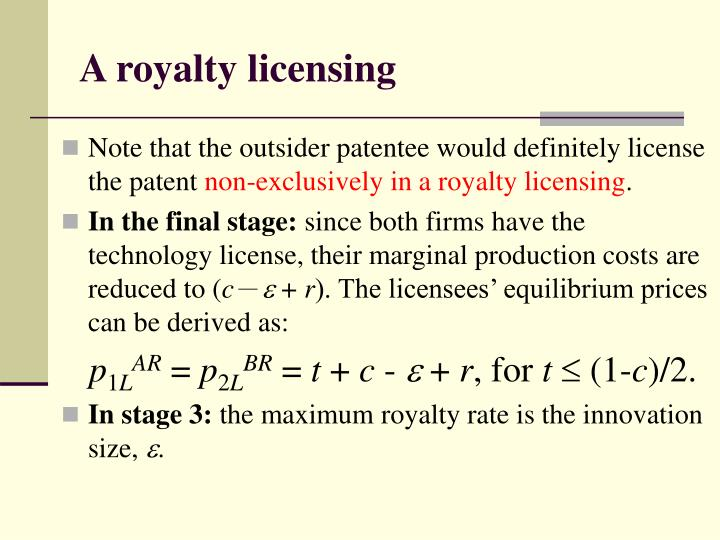 A royalty licensing