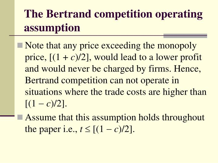 The Bertrand competition operating assumption
