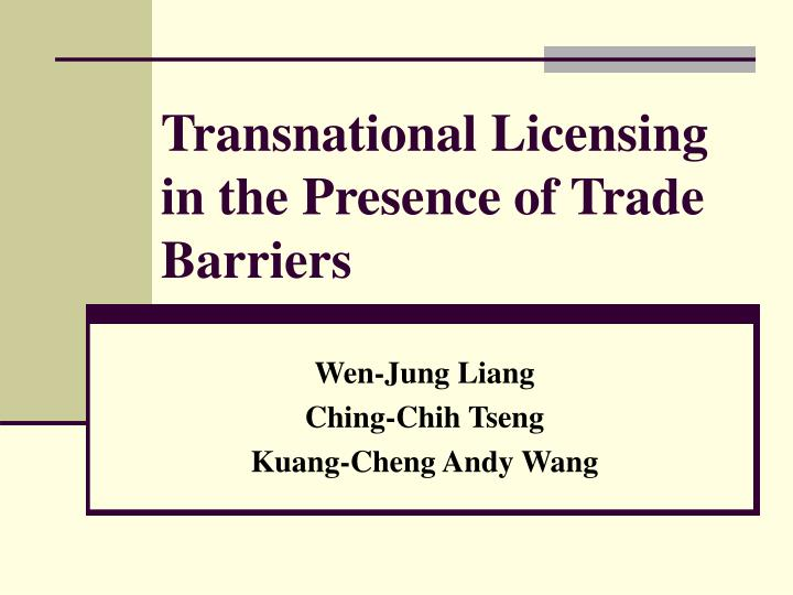 Transnational licensing in the presence of trade barriers