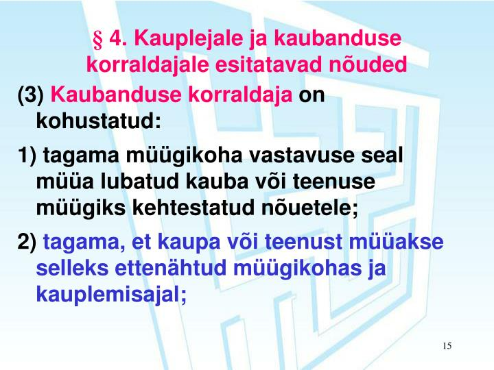 § 4. Kauplejale ja kaubanduse korraldajale esitatavad nõuded