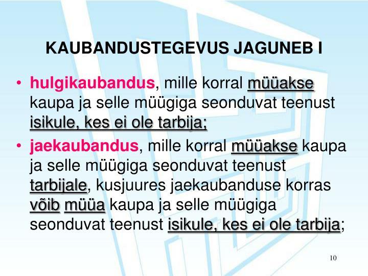 KAUBANDUSTEGEVUS JAGUNEB I