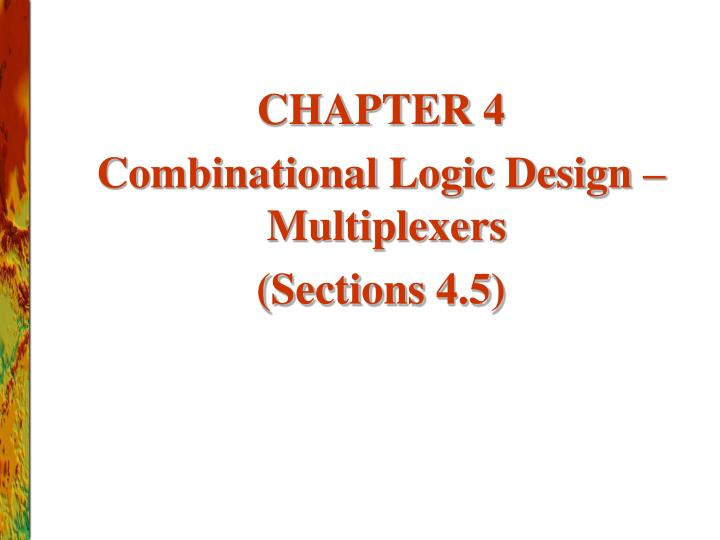 chapter 4 combinational logic design multiplexers sections 4 5 n.