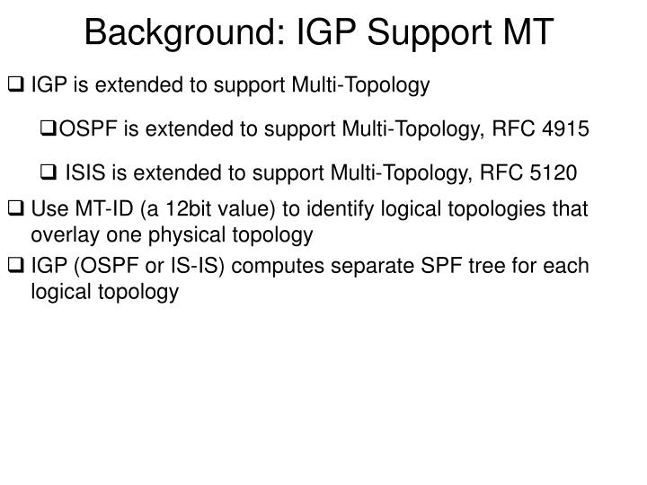 Background igp support mt