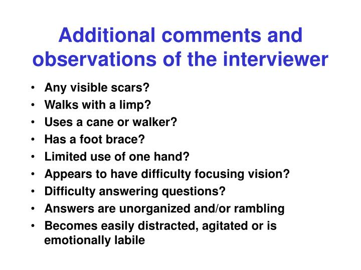 Additional comments and observations of the interviewer