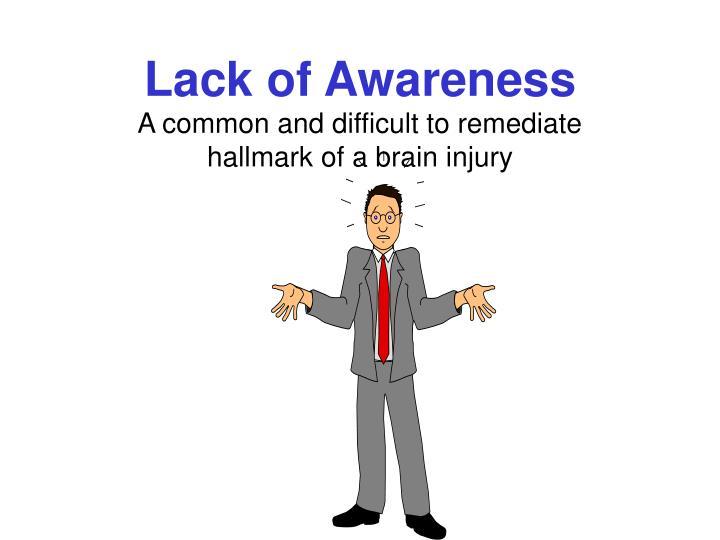 Lack of Awareness