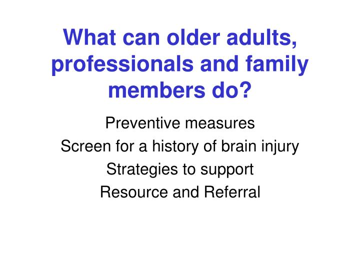 What can older adults, professionals and family members do?