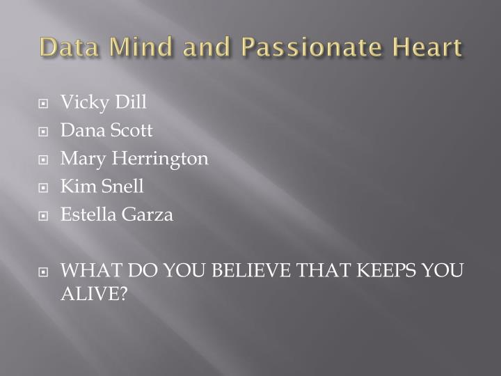 Data mind and passionate heart