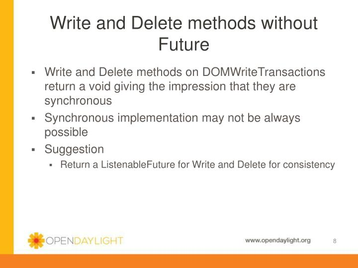 Write and Delete methods without Future