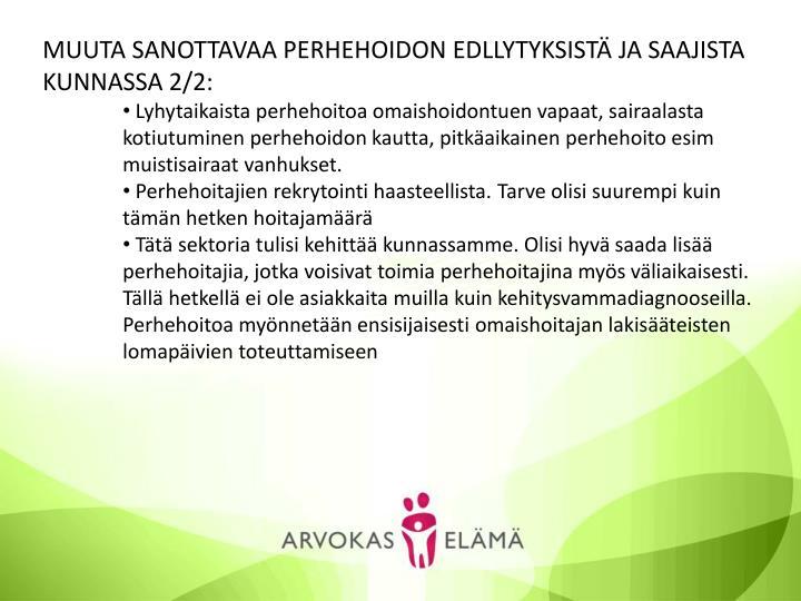 MUUTA SANOTTAVAA PERHEHOIDON EDLLYTYKSISTÄ JA SAAJISTA KUNNASSA 2/2: