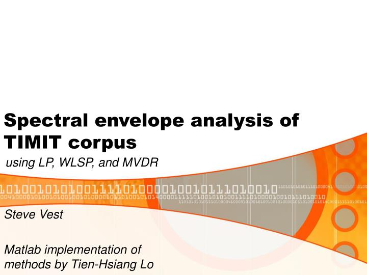 PPT - Spectral envelope analysis of TIMIT corpus PowerPoint