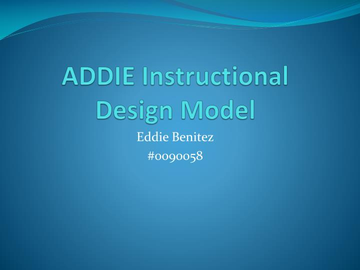 Ppt Addie Instructional Design Model Powerpoint Presentation Free Download Id 4385574
