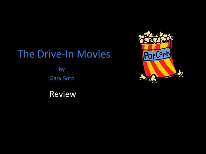 the drive in movies by gary soto n.