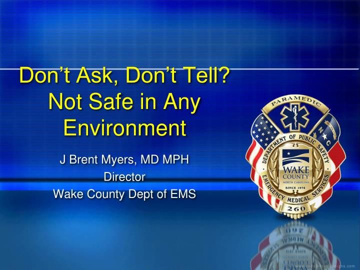 don t ask don t tell not safe in any environment n.