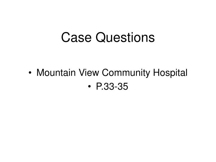 mountain view community hospital case study