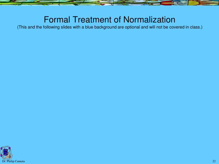Formal Treatment of Normalization