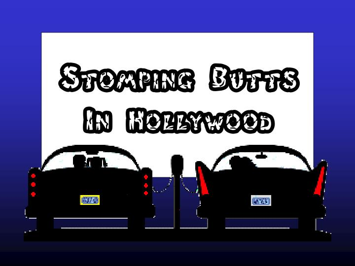 Stomping Butts In Hollywood