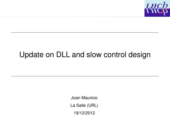 Update on DLL and slow control design