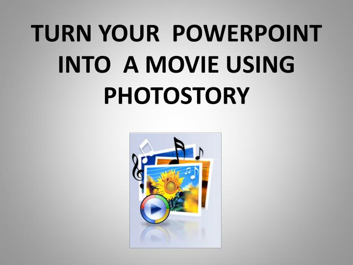 turn your powerpoint into a movie using photostory n.