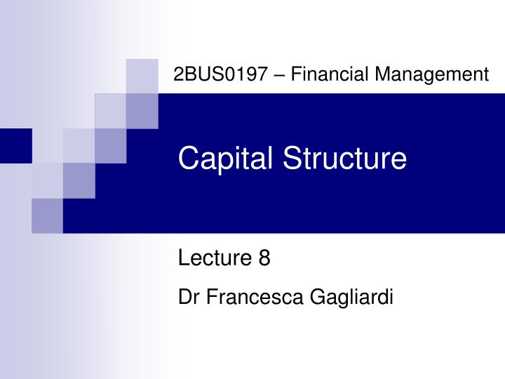 2 capital structure 1 Modigliani and miller published their paper on the cost of capital 1:- the capital structure has constant 0184 007 2552 0016 capital structure 0 043.