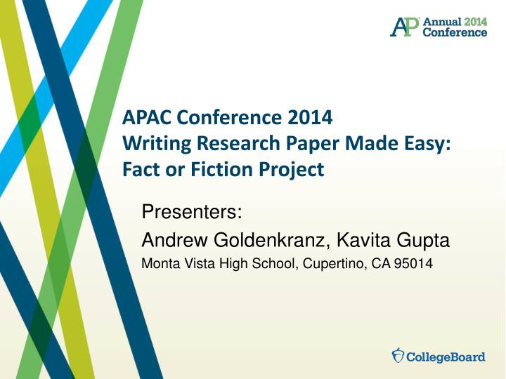 apac conference 2014 writing research paper made easy fact or fiction project n.