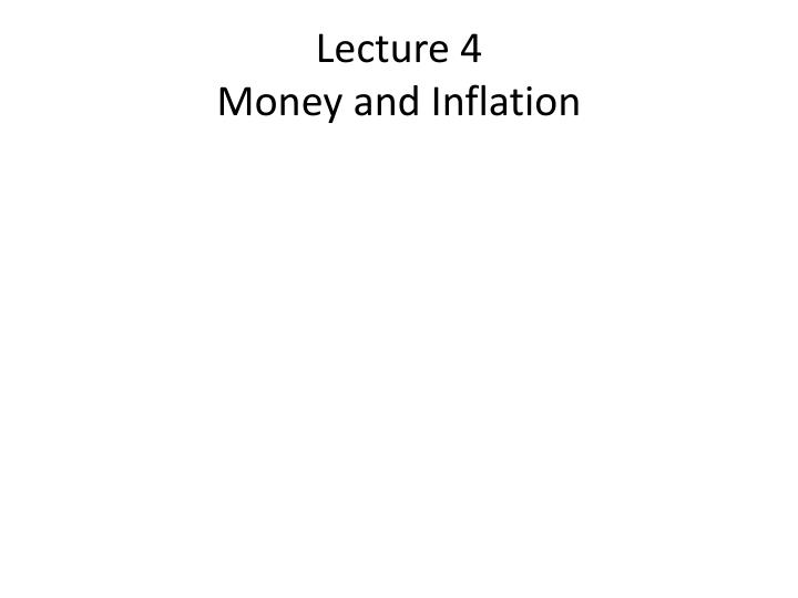 lecture 4 money and inflation n.