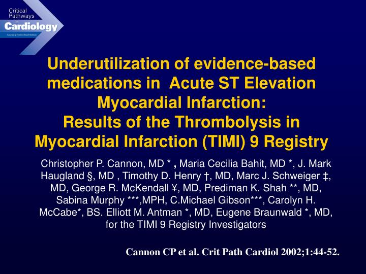 Underutilization of evidence-based medications in  Acute ST Elevation Myocardial Infarction: