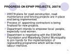 progress on epwp projects 2007 8