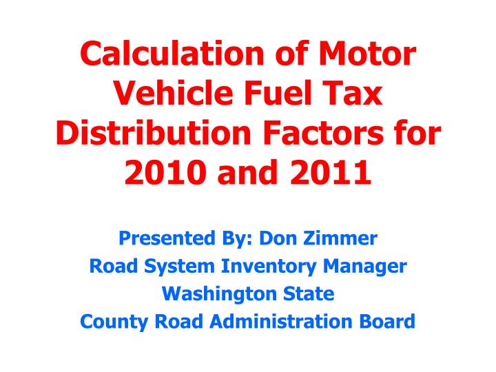 calculation of motor vehicle fuel tax distribution factors for 2010 and 2011 n.