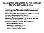 road needs addressed by the current county gas tax formula