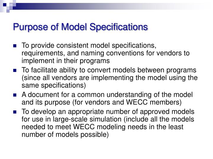Purpose of Model Specifications