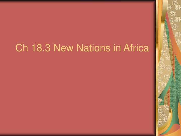 ch 18 3 new nations in africa n.