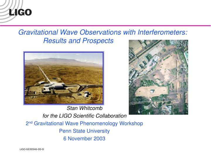 gravitational wave observations with interferometers results and prospects n.