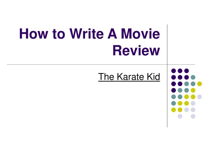 how to write movie review In this write a movie review activity worksheet, learners choose a favorite movie to review students respond to 10 short answer questions in order to help them write the review.
